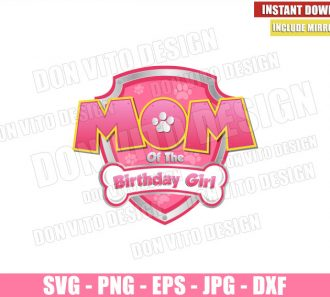 Mom of the Birthday Girl Paw Patrol (SVG dxf png) Badge Pink Logo Cut File Cricut Silhouette Vector Clipart - Don Vito Design Store