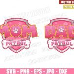 Mom and Dad Patrol Pink (SVG dxf png) Paw Patrol Badge Logo Cut File Cricut Silhouette Vector Clipart T-Shirt Design Paw Patrol svg