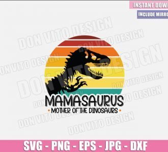 Mamasaurus Mother Of The Dinosaurs (SVG dxf png) Jurassic Park T-Rex Logo Cut File Cricut Silhouette Vector Clipart - Don Vito Design Store