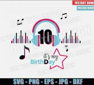 It's my TikTok Birthday 10 (SVG dxf png) Party Tik Tok Musical Headphone Cut File Cricut Silhouette Vector Clipart - Don Vito Design Store