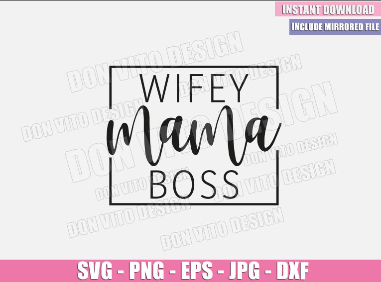 Wifey Mama Boss (SVG dxf png) Wife Mom Boss Mommy Cut File Cricut Silhouette Vector Clipart - Don Vito Design Store