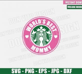 World's Best Mommy (SVG dxf png) Starbucks Coffee Logo Mom Cup Label Cut File Cricut Silhouette Vector Clipart - Don Vito Design Store