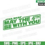 Star Wars May The 4th (SVG dxf png) May the Fourth be with You Cricut Silhouette Vector Clipart T-Shirt Design Star Wars Day svg