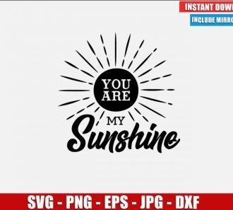 You are my Sunshine SVG Free Cut File for Cricut Silhouette Freebie Sun Clipart Vector PNG Image Download Free