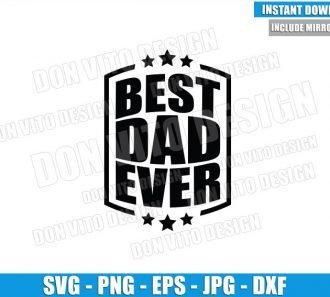 Best Dad Ever (SVG dxf png) Daddy Star Cut File Cricut Silhouette Vector Clipart - Don Vito Design Store
