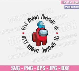 Best Mom Among Us (SVG dxf png) Game Impostor Mommy Cut File Cricut Silhouette Vector Clipart - Don Vito Design Store