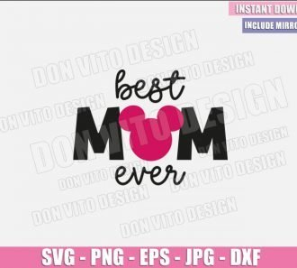 Best Mom Ever Mickey Ears (SVG dxf png) Disney Mommy Mouse Cut File Cricut Silhouette Vector Clipart - Don Vito Design Store