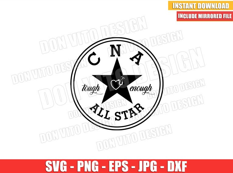 All Star CNA (SVG dxf png) Nurse Tough Enough Hospital Nursing Quote Cricut Silhouette Vector Clipart - Don Vito Design Store