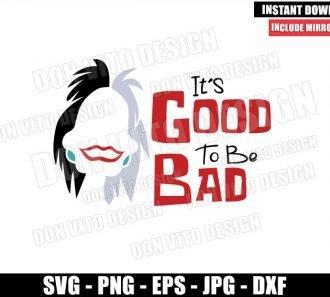Cruella Its Good to be Bad (SVG dxf png) Disney Villain Cruella De Vil Cut File Cricut Silhouette Vector Clipart - Don Vito Design Store