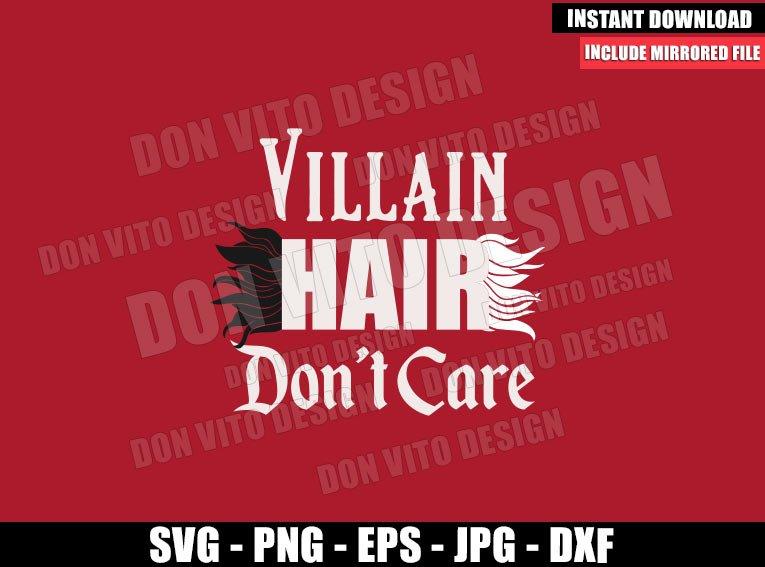 Villain Hair Don't Care (SVG dxf png) Cruella De Vil Disney Cut File Cricut Silhouette Vector Clipart - Don Vito Design Store