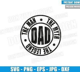 Dad The Man The Myth The Legend (SVG dxf png) New Daddy Cut File Cricut Silhouette Vector Clipart - Don Vito Design Store