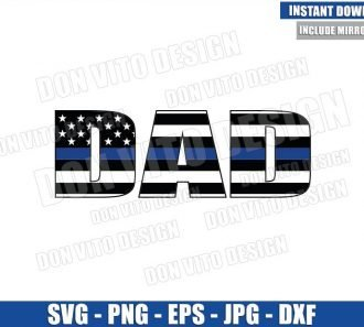 DAD Thin Blue Line (SVG dxf png) American Flag Enforcement Police Sheriff Cut File Cricut Silhouette Vector Clipart - Don Vito Design Store