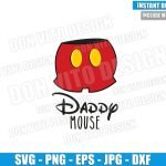 Daddy Mouse Disney (SVG dxf png) Mickey Mouse Pants Buttons Cut File Cricut Silhouette Vector Clipart Design Happy Father Day svg