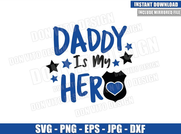 Daddy is My Hero Policeman (SVG dxf png) Police Badge Dad Cut File Cricut Silhouette Vector Clipart - Don Vito Design Store