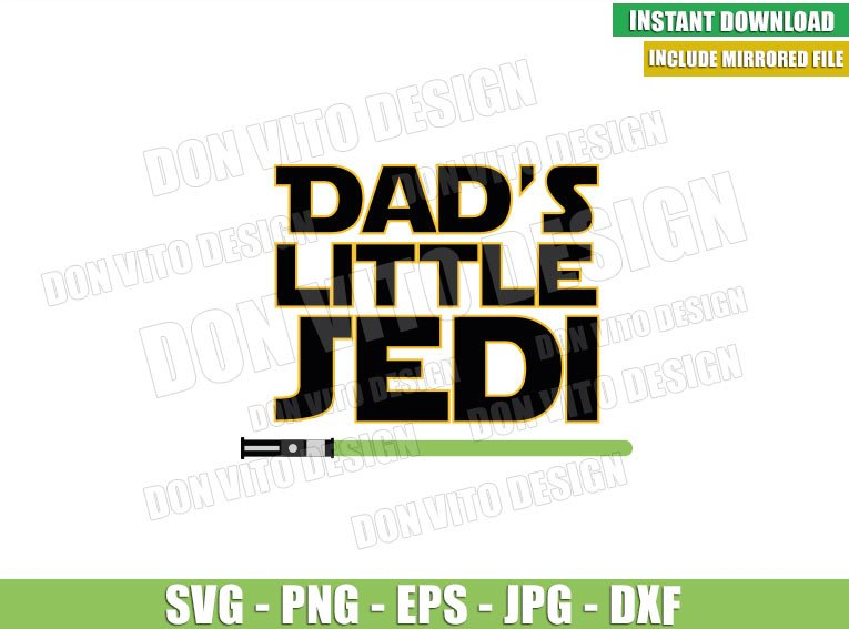 Dad Little Jedi Lightsaber (SVG dxf png) Star Wars Daddy Cut File Cricut Silhouette Vector Clipart - Don Vito Design Store