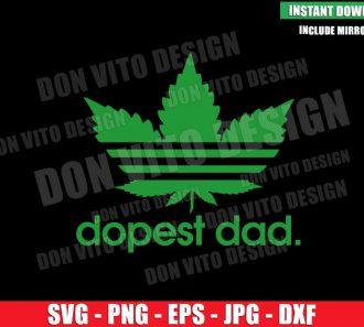 Dopest Dad (SVG dxf png) World's Dopest Daddy Marijuana Cut File Cricut Silhouette Vector Clipart - Don Vito Design Store