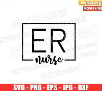 ER Nurse (SVG dxf png) Emergency Nursing Life Hospital Cricut Silhouette Vector Clipart - Don Vito Design Store