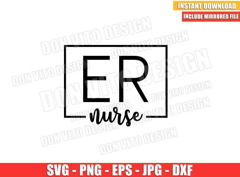 ER Nurse (SVG dxf png) Emergency Nursing Life Hospital Cricut Silhouette Vector Clipart - Don Vito Design Store