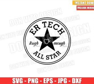 All Star ER Tech (SVG dxf png) Hospital Life Doctor Nurse Tough Enough Quote Cricut Silhouette Vector Clipart - Don Vito Design Store