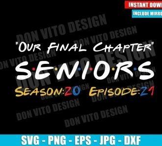 Seniors Class 2021 Friends Logo (SVG dxf png) Graduation Our Final Chapter Cut File Cricut Silhouette Vector Clipart - Don Vito Design Store