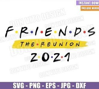 Friends The Reunion 2021 Logo (SVG dxf png) New Friends Tv Series Font Cut File Cricut Silhouette Vector Clipart - Don Vito Design Store