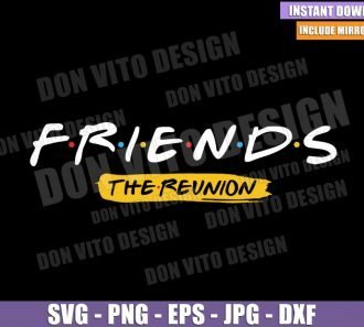 Friends Reunion Logo (SVG dxf png) The One Where They Get Back Together Cut File Cricut Silhouette Vector Clipart - Don Vito Design Store