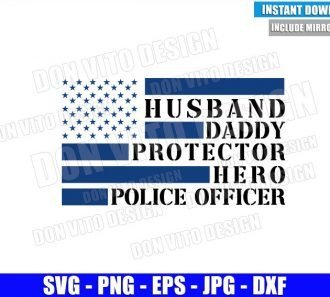 Husband Daddy Protector USA Flag (SVG dxf png) Hero Police Officer Cut File Cricut Silhouette Vector Clipart - Don Vito Design Store