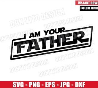 I am your Father Logo (SVG dxf png) Star Wars Dad Movie Cut File Cricut Silhouette Vector Clipart - Don Vito Design Store