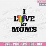 I Love My Moms Disney (SVG dxf png) Mickey Mouse Gay Colors Head Cut File Cricut Silhouette Vector Clipart Design Mother Day svg