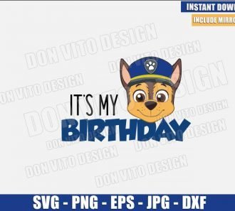 It's my Birthday Chase (SVG dxf png) Paw Patrol Dog Police Head Cut File Cricut Silhouette Vector Clipart - Don Vito Design Store