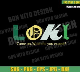 Come on What did you Expect (SVG dxf png) Loki Logo Disney Tv Series Cut File Cricut Silhouette Vector Clipart - Don Vito Design Store