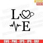Hospital Love Word (SVG dxf png) Love Nurse Life Stethoscope Heartbeat Cricut Silhouette Vector Clipart T-Shirt Design Nurses Day svg