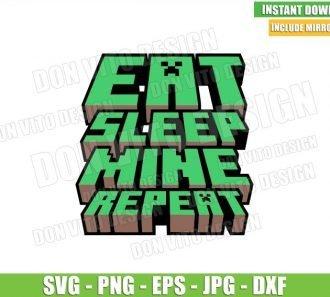 Eat Sleep Mine Repeat 3D (SVG dxf png) Minecraft Gamer Pixel Art Block Cut File Cricut Silhouette Vector Clipart - Don Vito Design Store