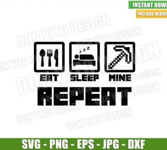 Eat Sleep Mine Repeat Minecraft (SVG dxf png) Pixel Art Block Gamer Cut File Cricut Silhouette Vector Clipart - Don Vito Design Store