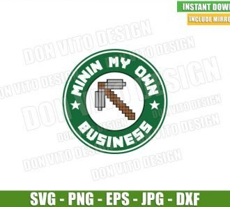 Minin my Own Business (SVG dxf png) Minecraft Starbucks Pickaxe Pixel Art Cut File Cricut Silhouette Vector Clipart - Don Vito Design Store