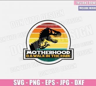 Motherhood Is A Walk In The Park (SVG dxf png) Jurassic Park T-Rex Logo Cut File Cricut Silhouette Vector Clipart - Don Vito Design Store