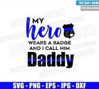 My Hero Wears a Badge (SVG dxf png) I call him Daddy Cut File Cricut Silhouette Vector Clipart - Don Vito Design Store