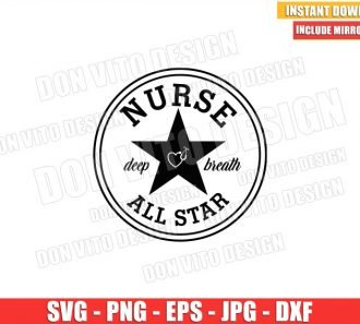 All Star Nurse (SVG dxf png) Deep Breath Nursing Quote Hospital Cricut Silhouette Vector Clipart - Don Vito Design Store