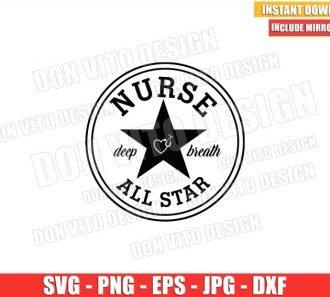 All Star Nurse (SVG dxf png) Deep Breath Nursing Quote Hospital Cricut Silhouette Vector Clipart - Don Vito Design Store