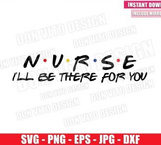 Nurse Friends Logo (SVG dxf png) I'll be there for you Hospital Nursing Cricut Silhouette Vector Clipart - Don Vito Design Store