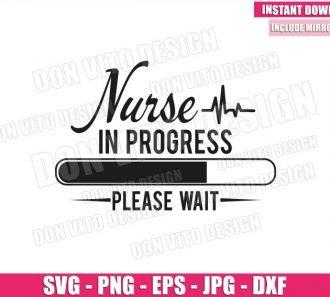 Nurse in Progress Please Wait (SVG dxf png) Student Hospital Heartbeat Cricut Silhouette Vector Clipart - Don Vito Design Store