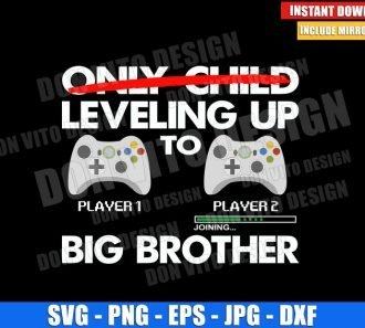 Only Child leveling up to Big Brother (SVG dxf png) Gamer Cut File Cricut Silhouette Vector Clipart - Don Vito Design Store
