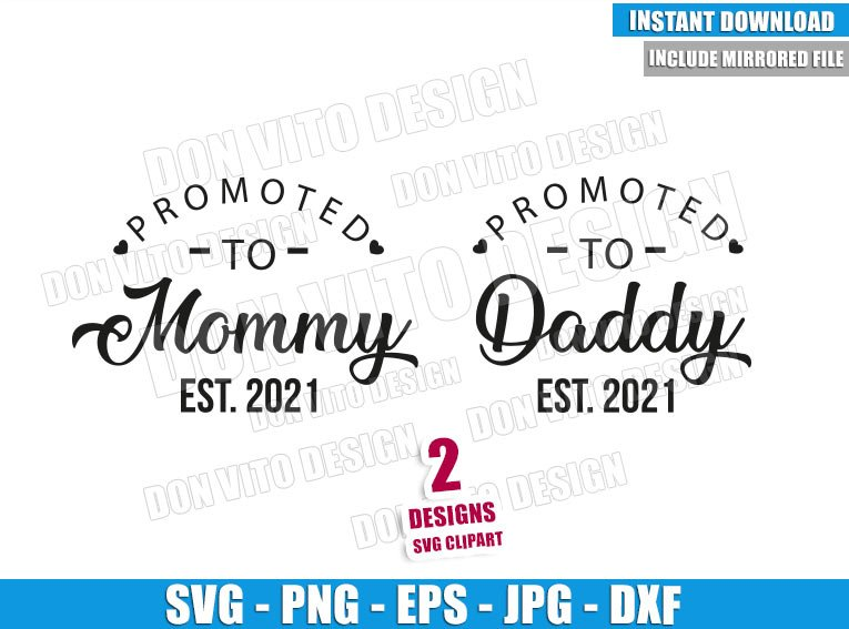Promoted to Daddy Mommy 2021 (SVG dxf png) First Time Dad Mom Cut File Cricut Silhouette Vector Clipart - Don Vito Design Store