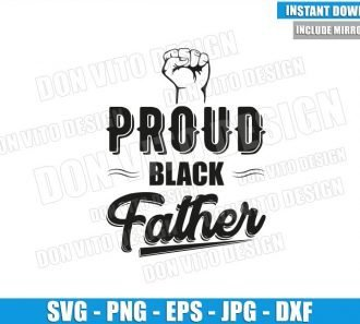 Proud Black Father Fist (SVG dxf png) Dad Black Pride Melanin Cut File Cricut Silhouette Vector Clipart - Don Vito Design Store