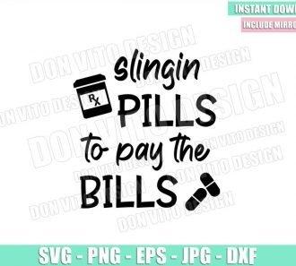 Slingin Pills To Pay The Bills (SVG dxf png) Nurse Life Hospital Nursing Cricut Silhouette Vector Clipart - Don Vito Design Store