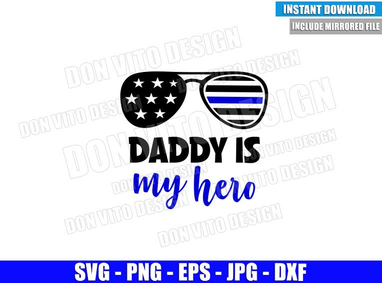 Sunglasses Daddy is my Hero (SVG dxf png) Police Officer US Flag Cut File Cricut Silhouette Vector Clipart - Don Vito Design Store