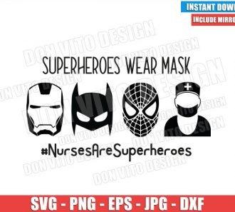Male Nurses are Superheroes (SVG dxf png) Nurse Batman Ironman Spiderman Wear Mask Cricut Silhouette Vector Clipart - Don Vito Design Store