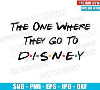 The One Where They Go To Disney (SVG dxf png) Friends Logo Tv Show Cut File Cricut Silhouette Vector Clipart - Don Vito Design Store