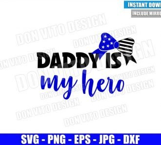 Girl Bow Daddy is my Hero (SVG dxf png) Police Officer Daughter Cut File Cricut Silhouette Vector Clipart - Don Vito Design Store