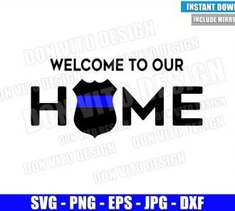 Welcome to Our Home Police Badge (SVG dxf png) Police Officer Family Cut File Cricut Silhouette Vector Clipart - Don Vito Design Store